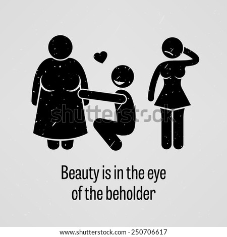 Beauty is in the Eye of the Beholder - stock vector