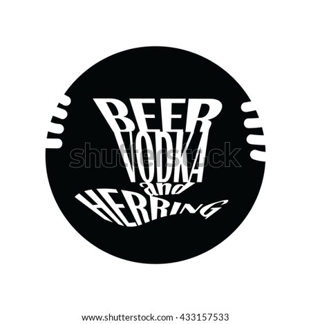 Beer vodka and herring hands holding poster.Natural foods, black white, motivation poster.  ECO-mark promotion on nutrition. Logo, posters, banners, seasonal sales. - stock vector