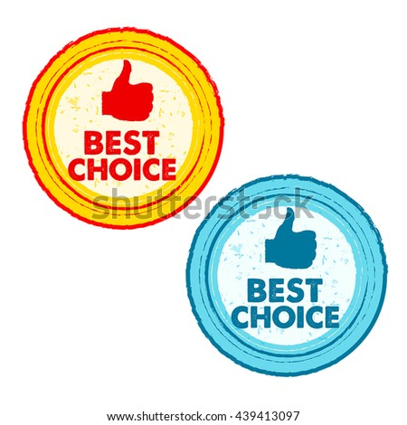 best choice and thumb up signs - text in yellow, red and blue grunge drawn round banners with symbols, business concept, vector - stock vector