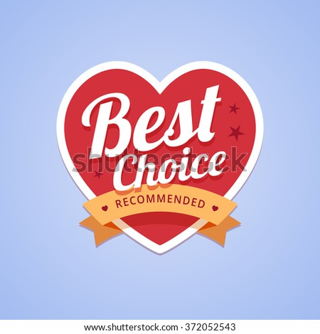 Best choice badge with heart shape and ribbon. Recommended product badge. Best product sticker with heart in red colors. Vector illustration on flat style. - stock vector
