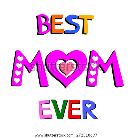 Best Mom Ever. Happy Mothers Day card. Vector Illustration - stock vector