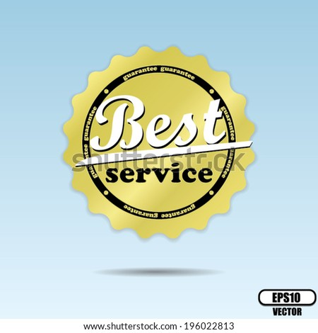 Best service guarantee golden label and sticker on blue sky background - Vector. - stock vector