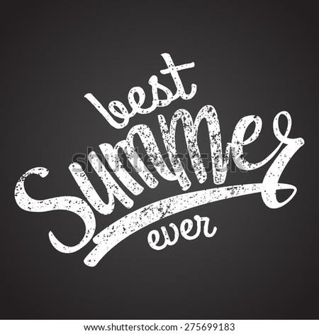 best summer ever calligraphy. chalk on board. vector illustration - stock vector
