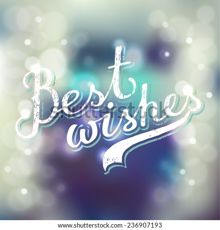 best wishes lettering on blurred bokeh background - stock vector