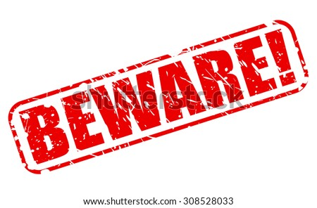 Beware red stamp text on white - stock vector