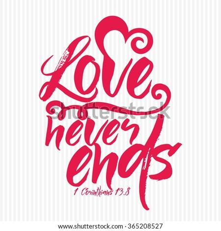 Bible lettering. Christian art. Love never ends. - stock vector