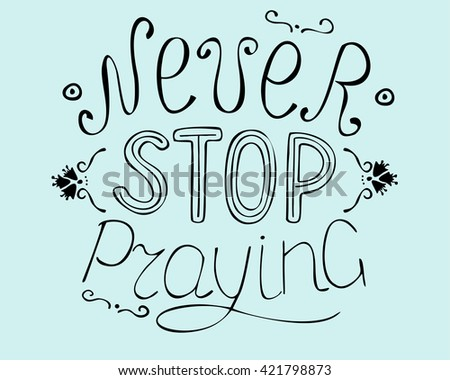Biblical background Never stop praying - stock vector