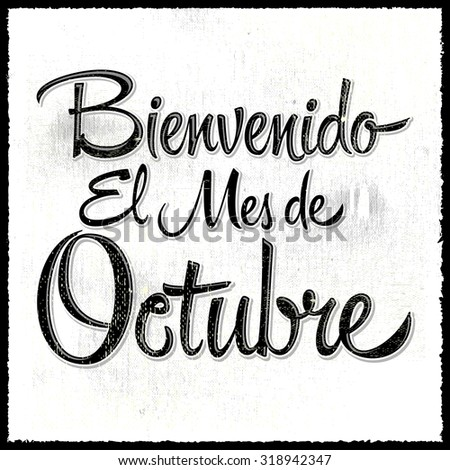 Bienvenido el mes de Octubre - Welcome October spanish text, vector lettering message - stock vector