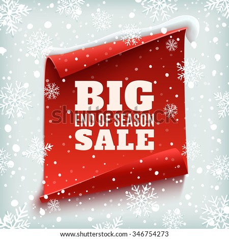 Big end of season sale poster. Red, curved, paper banner on winter background with snow and snowflakes. Vector illustration. - stock vector