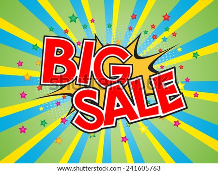Big Sale, wording in comic speech bubble on burst background :  eps10 vector design. - stock vector