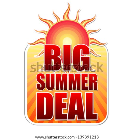 big summer deal banner - text in yellow label with red sun and orange sunrays, business concept, vector - stock vector