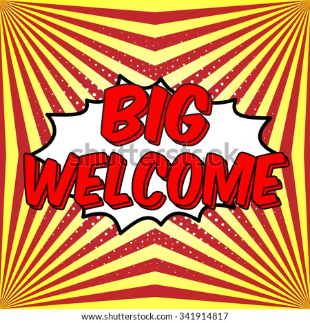 Big Welcome sign. Banner web welcome comics style. Welcome sign on white speech cloud. Welcome comics style illustration on striped background with sunburst and white dots. Funky multicolored stripes. - stock vector