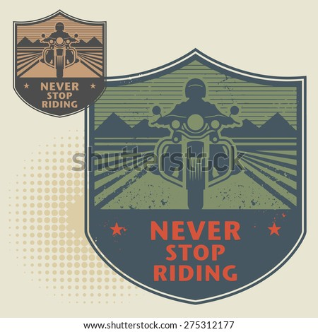 Biker stamp or label with the text Never Stop Riding inside, vector illustration - stock vector