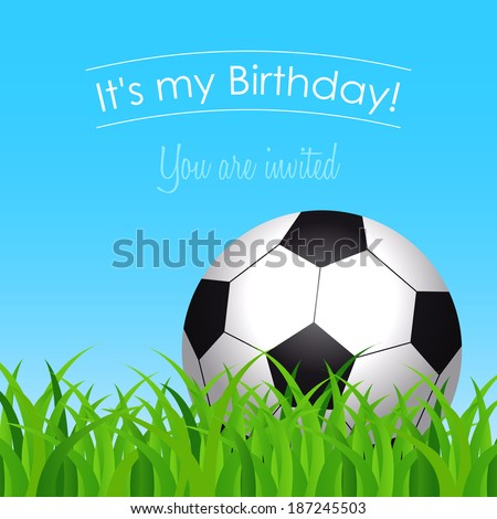 birthday card, invitation to the birthday party with a soccer ball on grass in a sunny day - stock vector