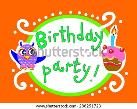 Birthday party invitation picture with owlet and birthday cake. Children cartoon illustration. Funny bird on childish background,red, green and white colors. - stock vector