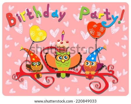 Birthday Party Pink Finny Illustration.Tree owls in party hat have a birthday party and cake with candle. Multicolor Invitation text and hearts. Happy birthday card. Vector. - stock vector