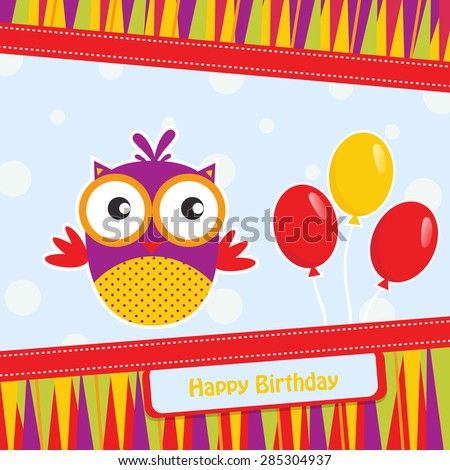 Birthday template with colorful owl, colored balloon and signboard on a spotted background for your greeting card or invitation. EPS 10 a layered. - stock vector