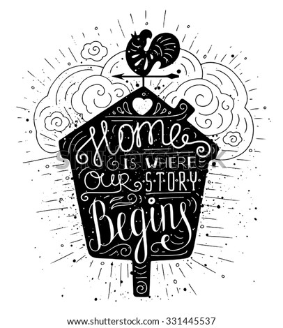 Black and white doodle typography poster with nesting box and vane. Cartoon cute card with lettering - Home is where our story begins. Hand drawn romantic vector illustration isolated on white. - stock vector