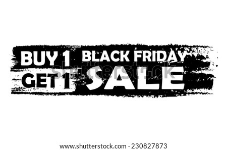 Black friday buy one get one free - text in black drawn label, seasonal shopping concept, vector - stock vector