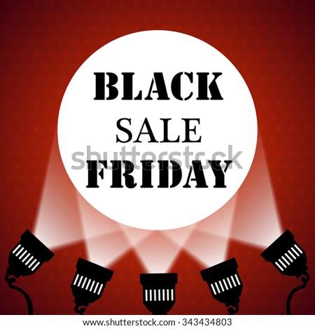 Black friday sale background projector spotlights. Vector illustration - stock vector