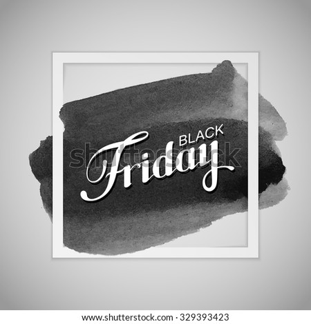 Black Friday Sale label on the watercolor stain. Promotional banner or poster template with lettering composition - stock vector