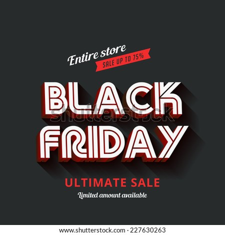 Black Friday Typography Advertising Poster design vector template. Total Sale Discount Banner 3d text long shadow retro vintage style. - stock vector