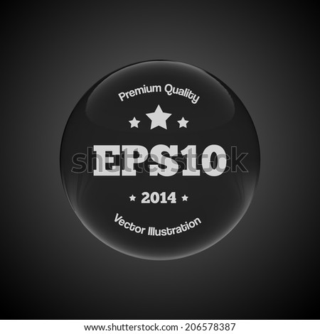 Black Glass Sphere. Vector illustration for poster, flyer, cover, brochure. - stock vector