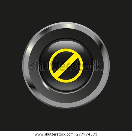 Black glossy button with metallic elements and yellow icon restricted, on black background, vector design website - stock vector