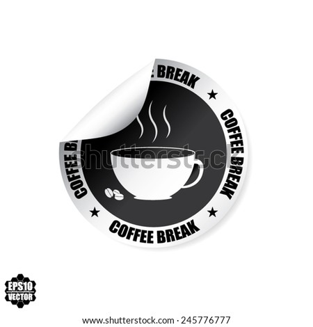 Black Label, Stamp, Sticker, Sign And Symbol With Coffee Break Text, White Cup - Vector illustration.  - stock vector