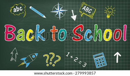 Blackboard with text Back to School. Eps 10 vector file. - stock vector