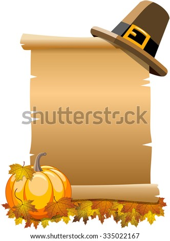 Blank Thanksgiving Parchment or Scroll with pilgrim hat on top and pumpkin with leaves at bottom isolated - stock vector