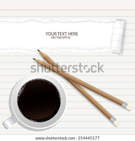 Blank torn notepad with pencil and coffee cup. Above view  - stock vector