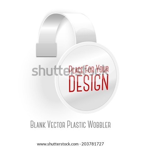 Blank white plastic wobbler isolated on white background with place for your design and branding. Vector - stock vector