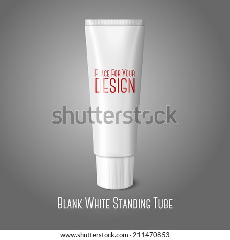 Blank white realistic tube for toothpaste, lotion, cosmetics, medicine creme etc. isolated on grey background with place for your design and branding. Vector - stock vector