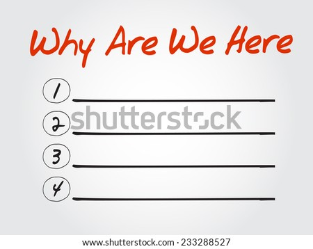 Blank  Why Are We Here list, vector concept background - stock vector
