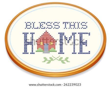 Bless This Home retro needlework design, cross stitch house, oval wood embroidery hoop isolated on white background. EPS8 compatible.  - stock vector