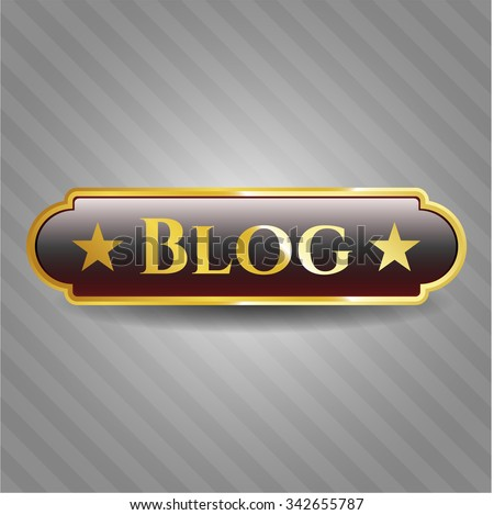 Blog golden emblem or badge - stock vector