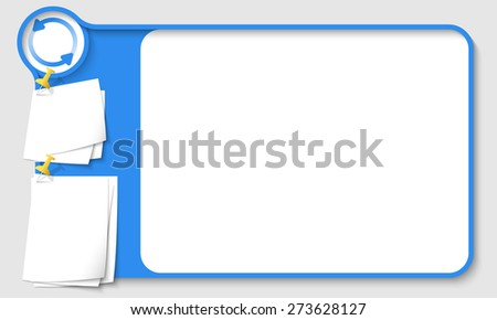 Blue abstract frame for your text with arrows and  papers for remark - stock vector