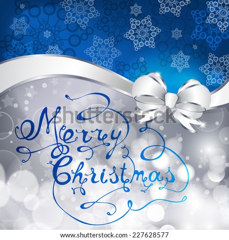 Blue and silver christmas background with snowflakes, bowl  and hand made letters. Vector illustration - stock vector