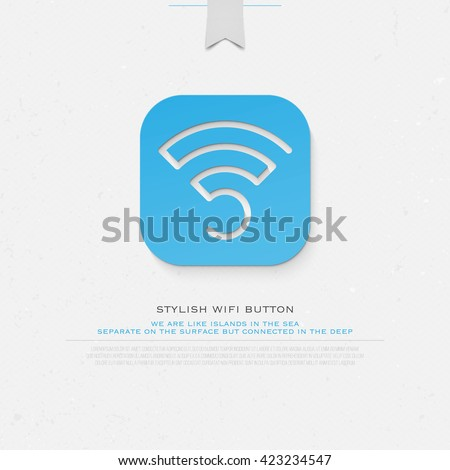 blue application button style wireless icon and wi fi logo. isolated vector radio wave symbol. free internet connection zone sign. technology concept logotype template - stock vector
