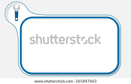 Blue frame for your text and spanner - stock vector