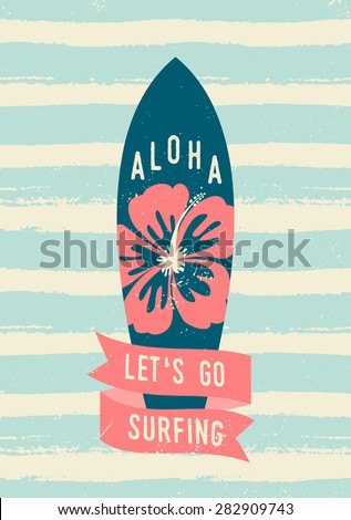 "Blue hibiscus decorated surfboard and a red banner with text ""Let's Go Surfing"". Light blue and cream brush strokes texture. - stock vector"