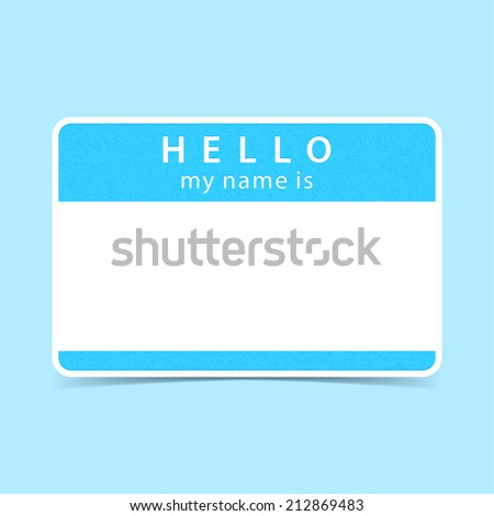 Blue name tag blank sticker HELLO my name is. Rounded rectangular badge with gray drop shadow on color background. Vector illustration clip-art element for design saved in 10 eps - stock vector