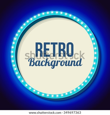 Blue round retro frame with lights. Realistic 3D frame with lights and white background for your text messages, promotions or advertising. Blue neon light falls on the black wall. Vector illustration - stock vector