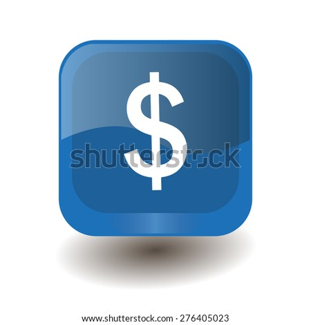 Blue square button with white dollar sign, vector design for website  - stock vector