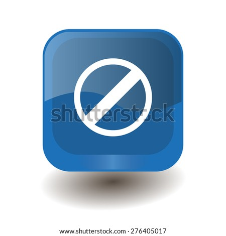 Blue square button with white restricted sign, vector design for website  - stock vector