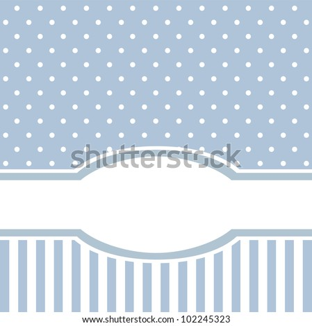 Blue vector card or invitation for birthday or baby shower party with sweet vintage strips and white polka dots. Cute background with white space to put your text - stock vector