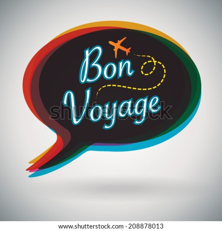 Bon Voyage - Vector Speech Bubble - stock vector