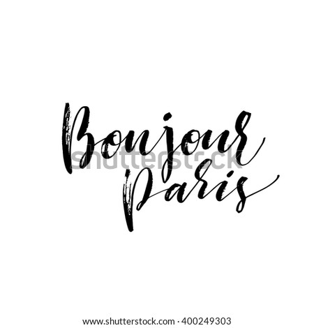 Bonjour (Hello) Paris card. Hand drawn phrase Hello Paris in french. Ink illustration. Modern brush calligraphy. Isolated on white background.  - stock vector