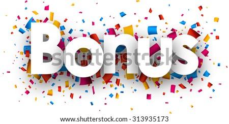 Bonus with colour confetti. Vector paper illustration. - stock vector